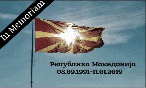IN MEMORIAM: РЕПУБЛИКА МАКЕДОНИЈА (08.09.1991 – 11.01.2019)